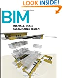 BIM in Small-Scale Sustainable Design