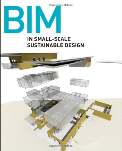 BIM in Small-Scale Sustainable Design - Wiley - 0470590890 - ISBN:0470590890