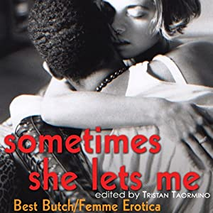 Sometimes She Lets Me: Best Butch Femme Erotica | [Tristan Taormino (editor)]