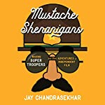 Mustache Shenanigans: Making Super Troopers and Other Adventures in Comedy | Jay Chandrasekhar