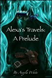 img - for A Prelude (Alexa's Travels Book 0) book / textbook / text book