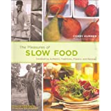 Pleasures of Slow Foodby Corby Kummer