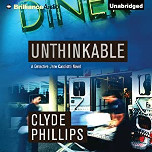 Unthinkable: Jane Candiotti and Kenny Marks, Book 4 | [Clyde Phillips]