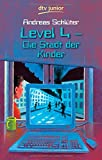 Level 4. Die Stadt der Kinder: Ein Computerkrimi aus der Level-4-Serie