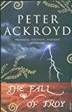 The Fall of Troy (009949275X) by Ackroyd, Peter