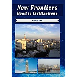 New Frontiers Road to Civilizations Casablanca