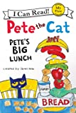 Pete the Cat: Petes Big Lunch: My First I Can Read