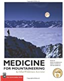 Medicine for Mountaineering: And Other Wilderness Activities, 6th Edition