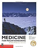 James A. Wilkerson Medicine for Mountaineering: And Other Wilderness Activities