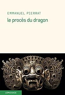 Le procès du dragon