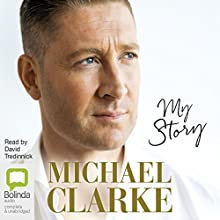 My Story Audiobook by Michael Clarke Narrated by David Tredinnick