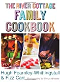 The River Cottage Family Cookbook by Fearnley-Whittingstall, Hugh, Carr, Fizz (2005) Hardcover Hugh, Carr, Fizz Fearnley-Whittingstall