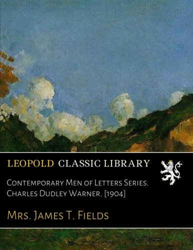 contemporary-men-of-letters-series-charles-dudley-warner-1904