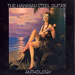 The Hawaïan Steel Guitar : Anthology
