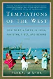 img - for Temptations of the West: How to Be Modern in India, Pakistan, Tibet, and Beyond book / textbook / text book