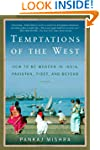 Temptations of the West: How to Be Mo...