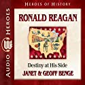 Ronald Reagan: Destiny at His Side (Heroes of History) Audiobook by Janet Benge, Geoff Benge Narrated by Tim Gregory
