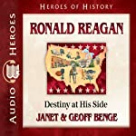 Ronald Reagan: Destiny at His Side (Heroes of History) | Janet Benge,Geoff Benge