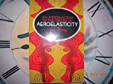 An Introduction to the Theory of Aeroelasticity (0486678717) by Y. C. Fung