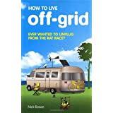 How to Live Off-gridby Nick Rosen