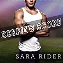 Keeping Score: Perfect Play Series, Book 2 Audiobook by Sara Rider Narrated by Elizabeth Hart