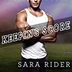Keeping Score: Perfect Play Series, Book 2 | Sara Rider