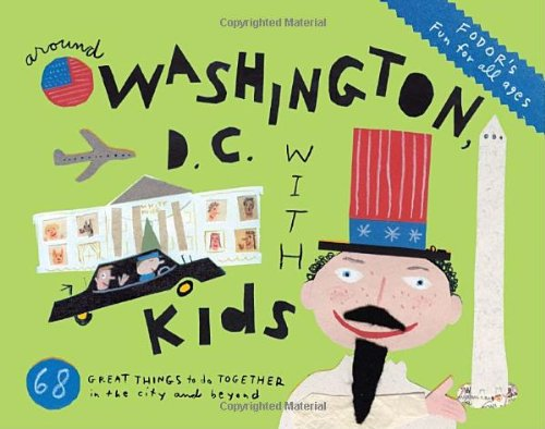 Fodor's Around Washington, D.C. with Kids, 6th Edition (Travel Guide)