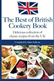 Best of British Cookery Book: Collection of classic British recipes