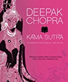Kama Sutra: Including the Seven Spiritual Laws of Love Dr Deepak Chopra