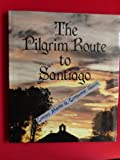 img - for The Pilgrim Route to Santiago book / textbook / text book