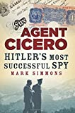 Agent Cicero: Hitlers Most Successful Spy