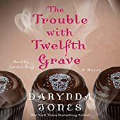 The Trouble with Twelfth Grave: A Novel | [Darynda Jones]