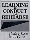 img - for Learning to Conduct and Rehearse by Kohut, Daniel L. (1990) Paperback book / textbook / text book