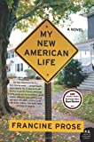My New American Life: A Novel (P.S.) (0061713791) by Prose, Francine