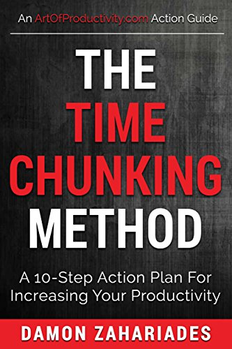 The Time Chunking Method: A 10-step Action Plan For Increasing Your Productivity by Damon Zahariades ebook deal