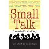 Small Talk: The Art of Socialisingby Kathy Schmidt