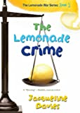 The Lemonade Crime (The Lemonade War Series Book 2)