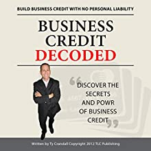 Business Credit Decoded: Discover the Secrets and Power of Business Credit Audiobook by Ty L. Crandall Narrated by David Van Der Molen