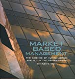 img - for MARKET BASED MANAGEMENT The Science of Human Action Applied in the Organization book / textbook / text book