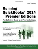 img - for Running QuickBooks 2014 Premier Editions: The Only Definitive Guide to the Premier Editions by Barich, Tom, Ivens, Kathy (2013) Paperback book / textbook / text book