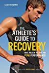 The Athlete's Guide to Recovery: Rest...