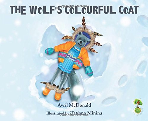 The Wolf's Colourful Coat: Helping Children Deal with Bullying (Feel Brave Series)