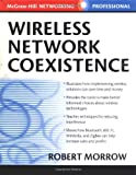 Wireless Network Coexistence (0071399151) by Morrow, Robert