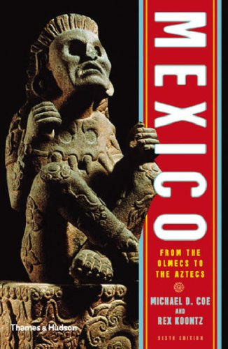 Mexico: From the Olmecs to the Aztecs, 6th ed.