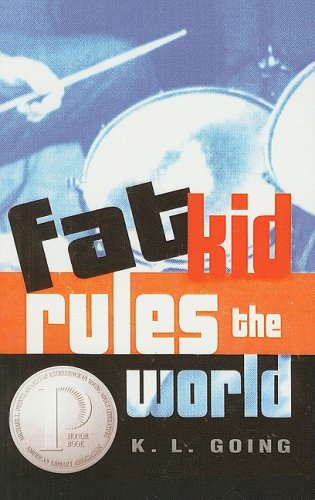 Fat Kid Rules The World by K.L Going