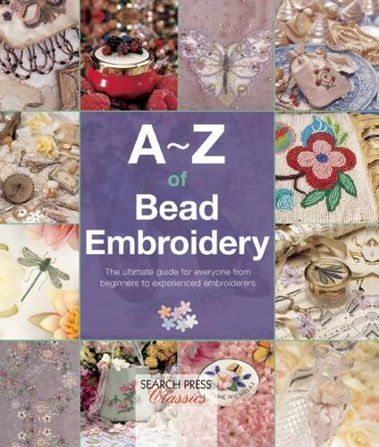 Lowest Prices! A-Z of Bead Embroidery (A-Z of Needlecraft)