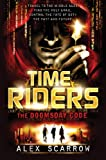 Alex Scarrow Timeriders: The Doomsday Code