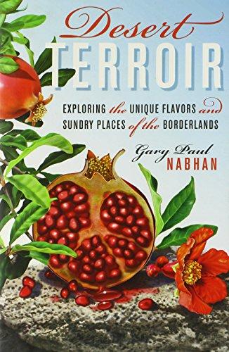 Desert Terroir: Exploring the Unique Flavors and Sundry Places of the Borderlands (Ellen and Edward Randall Series)