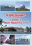 Vancouver Canada's Most Beautiful City [DVD] [NTSC]