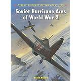 Soviet Hurricane Aces of World War 2 (Aircraft of the Aces) ~ Yuriy Rybin